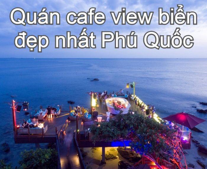 Quán cafe ở Phú Quốc view biển đẹp nhất. Phú Quốc có quán cafe nào view đẹp? Rock Island Cafe Phú Quốc