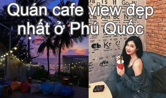 Quán cafe view đẹp ở Phú Quốc ngắm hoàng hôn. Phú Quốc có quán cafe nào view đẹp? Aroi Dessert Cafe